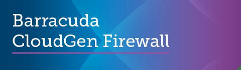Barracuda CloudGen Firewallのファームウェアv8.0.2がGAリリースされました。 のページ写真 2