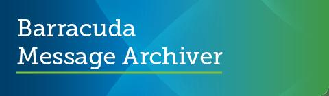 Barracuda Message Archiverファームウェア5.2.3.006がGAリリースされました。 のページ写真 2