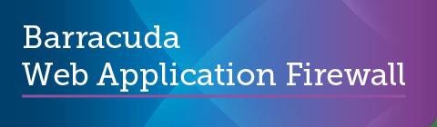 Barracuda Web Application Firewall 10.0.1.003 GAリリース のページ写真 1